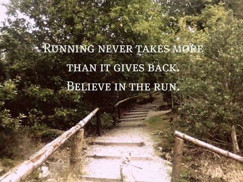 Believe in the run.