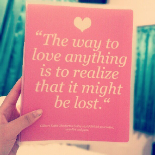 """The way to love anything is to realize that it might be lost."" #quoteoftheday #quoteoftheweek #quoteofhemonth #quote #instagood #binder #book #pink #love #life #indonesia  (Taken with Instagram)"