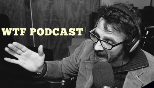 bluedogeyes:  BTW, one of my favorite podcasts: WTF with Marc Maron