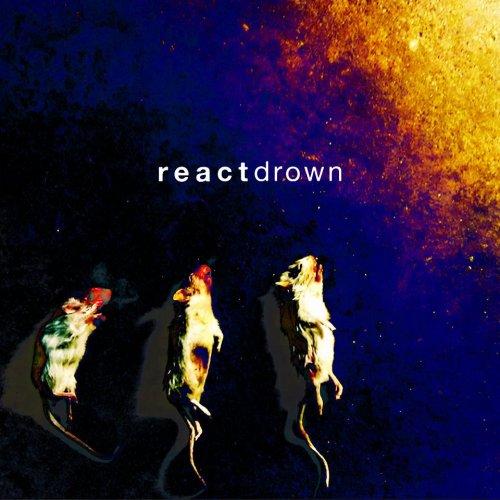 React - Drown [EP] (2012)