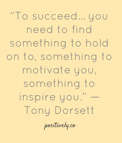 """To succeed… you need to find something to hold on to, something to motivate you, something to inspire you."" — Tony Dorsett  (For me it's Curt Mega. He inspires me daily :D)"
