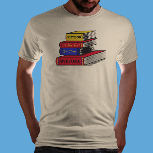 "qwertee:  ""FICTION IS AWESOME"" is today's tee on www.Qwertee.com Get this great design now for the super price of £8/€10/$12 for 24 hours only. Be sure to ""Like"" this for 1 chance at a FREE TEE this weekend, ""Reblog"" it for 2 chances and ""Follow"" us for a 3rd chance (if you're not already:) Thanks Guys!"