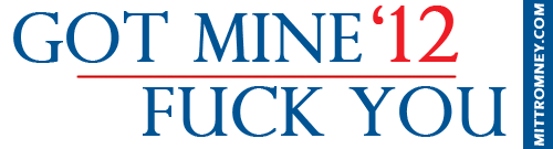 toothachesandbookbinders:  I'm really liking the Mitt Romney campaign bumper sticker.