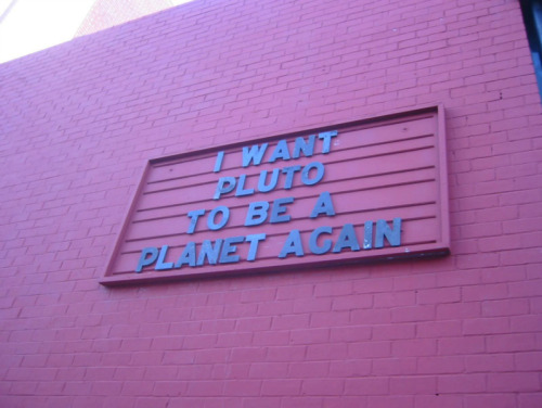 buttsandsadness:  schrodingersdelaypedal:  NO. If you let Pluto be a planet, you have to add all the other dwarf planets. That is le dumb.   That's not true, and the reasoning is Pluto is THAT DUDE.  Zach that kind of attitude is bad for friendships with science folk.