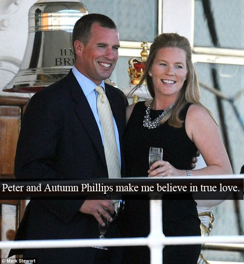"(Post by Varya) ""Peter and Autumn Phillips make me believe in true love."" - Submitted by celebritiesmonarchy"