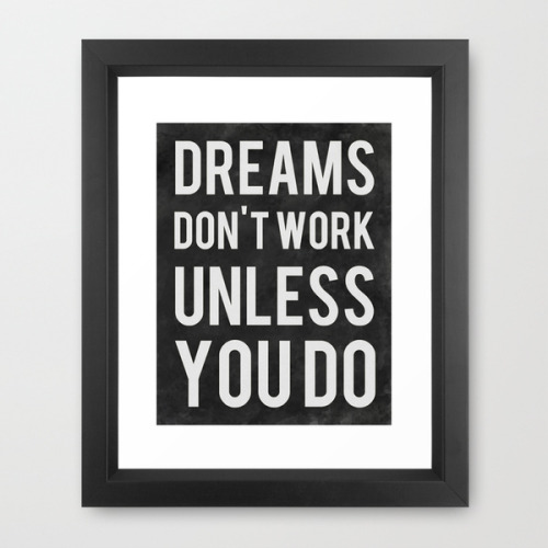 betype:  Dreams Don't Work Unless You Do