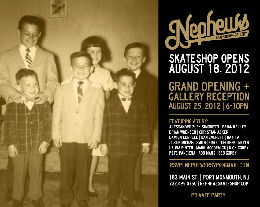 Going to be in a group show at Nephew Skateshop & Gallery. August 25th, 2012 Come through if you can! Great shop and great people.