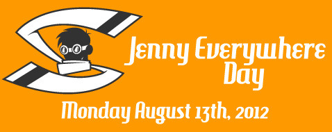 "It's Jenny Everywhere Day! Jenny is 11 years old! Who is Jenny Everywhere, aka ""The Shifter""? She is an open-source character, specifically designed as such; a trans-dimensional being that exists in all realities at once! Learn more about Jenny at The Shifter Archive. See the 2012 Jenny Everywhere Day submissions, all day. Also, The Shifter Archive has some brand new additions additions to the archive (long over-due to be updated). The character of Jenny Everywhere is available for use by anyone, with only one condition. This paragraph must be included in any publication involving Jenny Everywhere, in order that others may use this property as they wish. All rights reversed."
