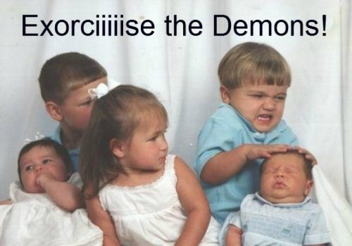 Kid Exorcises Baby Sibling In his defense, the baby was vomiting everywhere.