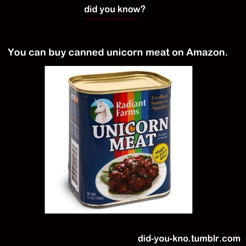did-you-kno:  Link: Canned Unicorn Meat