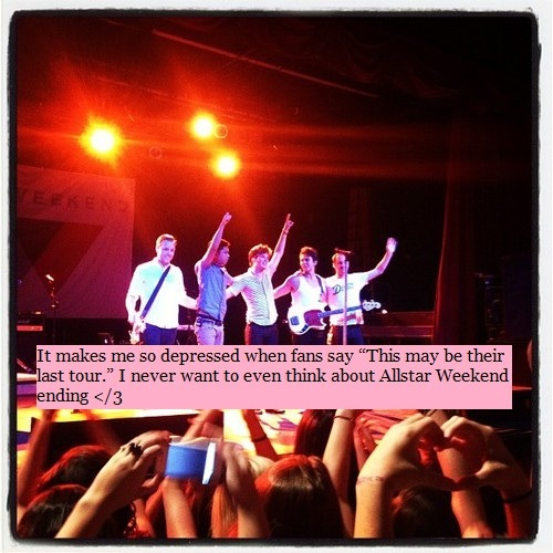 "allstarweekendconfessions:  It makes me so depressed when fans say ""This may be their last tour."" I never want to even think about Allstar Weekend ending </3   I have no idea why people are saying this. They seem nowhere near the end."