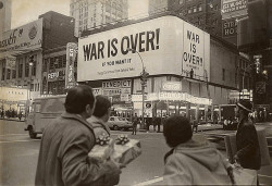War Is Over! (If You Want It.)- John Lennon & Yoko Ono. (x)