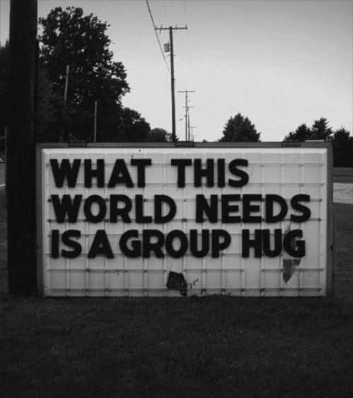 Never mind the world.   Need a big ol' group grope many, many times today, this week, this month, this year… and next.    (Source:  words over pixels)