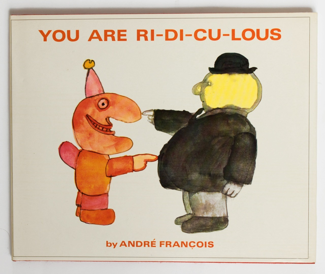 André François, You are ri-di-cu-lous, Pantheon Books [Random House], 1970.First edition, published before the (awful) French translation. Scarce. http://des.livres.autour.pagesperso-orange.fr/cat15-2.pdf