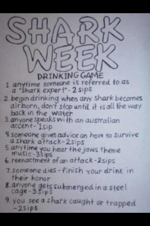newsweek:  rub-ber-toe:  Shark week drinking game  Here's another one!