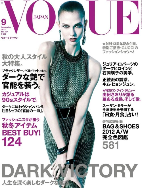 Vogue September 2012 Covers Vogue Paris: Lara Stone by Mert & MarcusVogue UK: Karlie Kloss by Nick KnightVogue Netherlands: Ymre Stiekema by Paul BellaartVogue Korea: Arizona Muse by Alexi LubomirskiVogue China: Xiao Wen Ju, Liu Wen, and Lindsey Wixson by Inez & VinoodhVogue Russia: Natalia Vodianova by Mario TestinoVogue Italia: Carolyn Murphy by Steven Meisel  Vogue Turkey: Natasha Poly by Cuneyt AkerogluVogue Japan: Karlie Kloss by Mikael Jansson