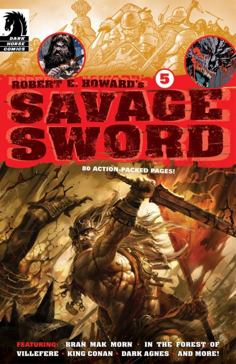 Market Monday Robert E. Howard's Savage Sword #5, colored by Michelle Madsen  The legendary Howard Chaykin writes and draws a brand-new King Conan tale in Robert E. Howard's Savage Sword #5! Steve Niles teams with his Criminal Macabre partner Christopher Mitten to adapt one of Howard's exciting and horrific werewolf stories. Ian Edginton and Richard Pace adapt the Bran Mak Morn yarn 'Men of the Shadows' and Paul Tobin and Francesco Francavilla bring the fan-favorite character Dark Agnes back into the fold with their adaptation of 'Sword Woman'!  ~Preview~