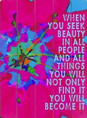 Become Beauty Itself! Beloveful! Be Full of Love!