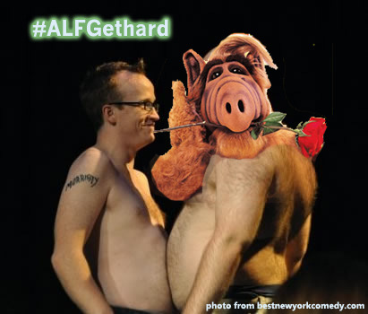 Thanks for sending us this, Julie. Err, I think.  Keep your #ALFGethard stuff coming to zerolaughs@gmail.com. Get creative, and we'll find something fun to use them for.