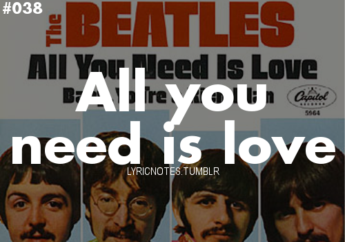 ©The Beatles 'All you need is Love' - 1967