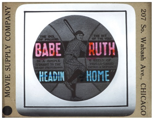 "1920 Babe Ruth ""Headin' Home"" Glass Slide Glass slides like this were used as promo advertisements for upcoming features in movie theaters. Needless to say, very few exist intact today."
