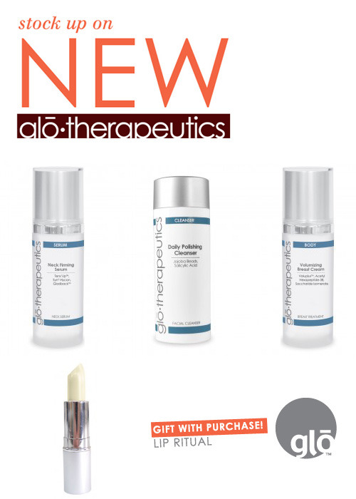 Receive a free Lip Ritual with any purchase of our new glo therapeutics products before 8/19/12. Purchase our Daily Polishing Cleanser, Neck Firming Serum or Volumizing Breast Cream and enter LOVENEW to receive your free gift.