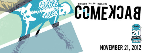 misterwalsh:  Get excited for our new Image/Shadowline series, Comeback! Writer, Ed Brisson, made this FB banner. Spread the word! Solicitations will be out in September.