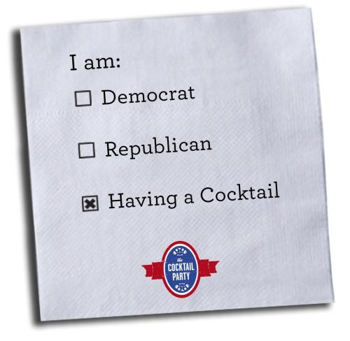 "Now that's a political party I could get behind! Though I'd prefer to replace ""cocktail"" with ""beer."""
