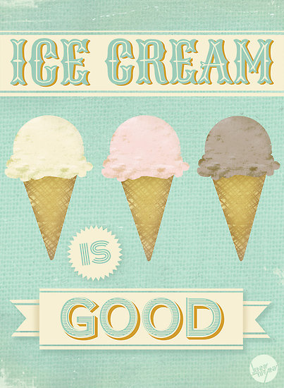 Ice Cream is Good by Jenny Tiffany On prints, posters and iphone cases.