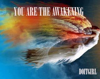 who on earth could be being called to wake up if not YOU? YOU ARE THE AWAKENING. When is it happening? It's happening now.
