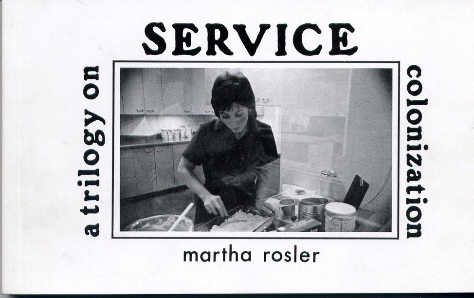 Martha Rosler, A Trilogy on Service Colonization (1978)