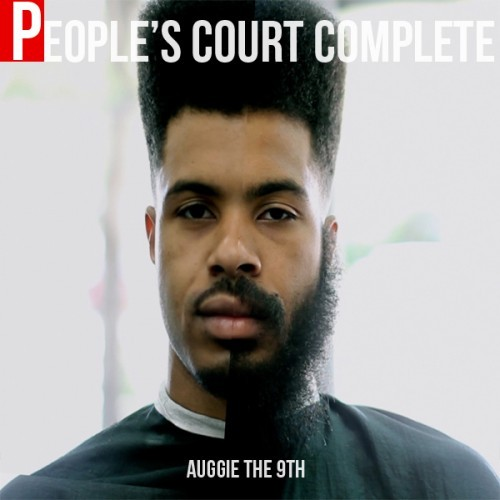 Auggie the 9th - People's Court Complete (Mixtape) Another mixtape for ya'll. This time we're hitting you up with Auggie the 9th's  People's Court Complete. Striking album cover aside, its a pretty tight mixtape. Stream it and download here and as always, enjoy.