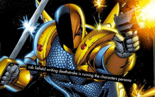 "dccomicconfessions:  ""rob liefield writing deathstroke is ruining the characters persona""   This picture…. What is this picture. Who thinks this is cool? Oh Deathstroke."