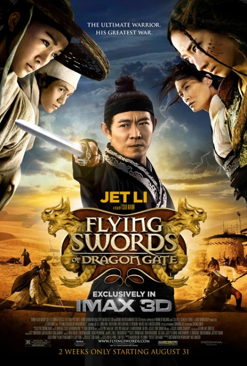 THE FLYING SWORDS OF DRAGON GATE Director: Hark Tsui Writer: Hark Tsui Stars: Jet Li, Xun Zhou and Kun Chen Synopsis:  Several groups of warriors head to the Dragon Inn to look for a great lost city that is said to be located near by. They battle each other for the chance to search for the treasure the city holds.