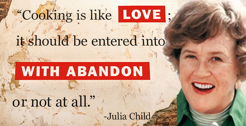 Happy 100th Birthday to Julia Child, who will always be the person who most inspired me to start a career in Food & Dining despite fear and hesitation. Her wit, wisdom and HEDONISM about food and life in general are qualities I aspire to and remember every day I go to work.  I truly love who I am and what I do, and for that I owe Julia more than I could ever repay.