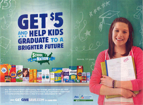 "Procter & Gamble dove deep into the back-to-school season this week with a two-page FSI spotlighting its ""School the Nation"" cause campaign. The spread promoted a rebate offer that triggers a $5 donation to Communities In Schools, a nonprofit that works with local businesses, agencies and other organizations to provide needed resources to public schools. Consumers who buy $25 in P&G products receive a $5 rebate by mailing in a form located on a dedicated getgivesave.com website, store receipts and UPCs. Showcased brands included Puffs, Duracell, Tide, Bounty, Herbal Essences, Venus, Olay, Always, Crest and Old Spice. Source: Path to Purchase Institute"