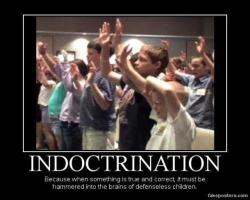 Indoctrination.