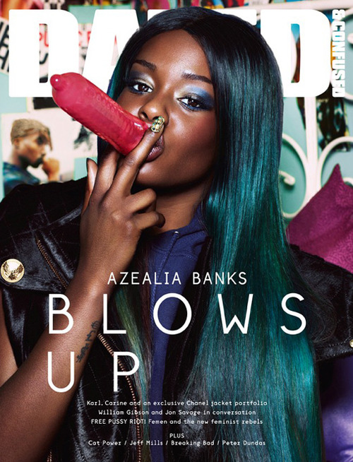 "frrass:  blackfashion:  Azealia Banks on the Cover of Dazed & Confused SEPTEMBER ISSUE: AZEALIA BANKS BLOWS UP  I read on the train today that this cover was banned in four countries! Also plenty of members of press associations in various countries where the cover wasnotbanned have criticized Dazed for using such an ""inflammatory"" and ""controversial"" image. The editor of Dazed said that they didn't see how a young woman taking charge of her sexuality, and actually doing so using an object that promotes SAFE sex, was controversial or inflammatory in any way. All parties forgot to factor in the fact that Mz Banks is a young black woman, so I guess the inflammatory part is that here is a young black woman taking charge of HER OWN body and her own sexuality, right? Cos there sure as FUCK are plenty of images of black women being objectified and oversexualised by white men that no one seems to be up in arms about. But anyway, go ahead media, fail to dissect the root of this controversy (ps: that's YOU) and choose instead to flap about like headless chickens crying obscenity."