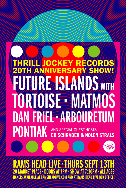 bmoremusic:  Thrill Jockey 20th Anniversary Ticket Giveaway As previously reported, on September 13 Thrill Jockey Records is throwing quite the event in Baltimore to help celebrate the label's 20th anniversary. The legendary Chicago-based label has been an avid fan of Baltimore's music scene, and the bill is an eclectic representation of their continued support for Charm City featuring Future Islands, Tortoise, Matmos, Dan Friel, Arbouretum and Pontiak. Reblog this post for a chance to win two passes to the show at Rams Head Live. We'll choose a winner the week prior to the show!