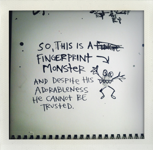 """so, this is a fingerprint monster and despite his adorableness he cannot be trusted."""