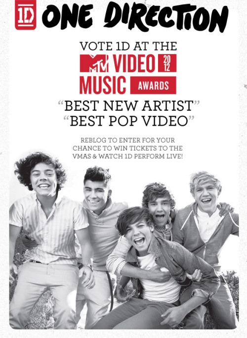 "officialbring1dtous:  Directioners! 1D are performing live at the 2012 MTV VMAs and you could be there! Reblog this post to enter for your chance to win. Official Rules Make sure to keep voting for ""Best New Artist"" and ""Best Pop Video""."