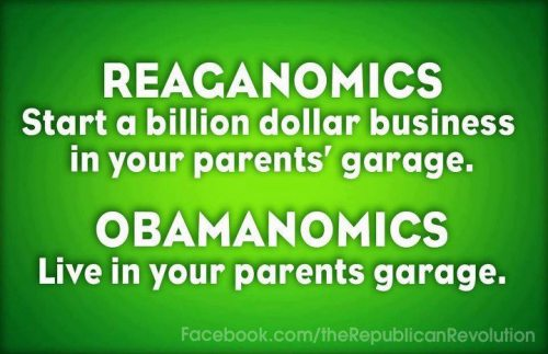 alonmg-politics:  Well I'm definitely believing in Reaganomics. I am working on a few projects in my house that will eventually be making me some money!  Whoever made this is my hero.