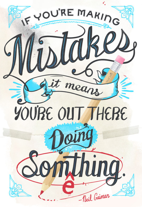 neil-gaiman:  (via ModCloth Blog » Blog Archive » Quote of the Day: Neil Gaiman on Mistakes)