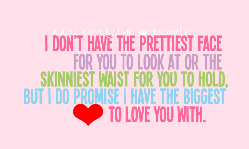 bestlovequotes:  I do promise I have the biggest to love you with | Courtesy FOLLOW BEST LOVE QUOTES ON TUMBLR  FOR MORE LOVE QUOTES