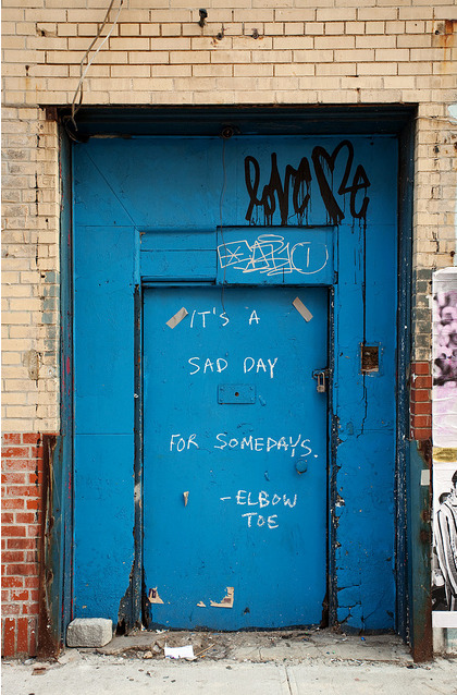 graffquotes:  It's a sad day for somedays -Elbow Toe source