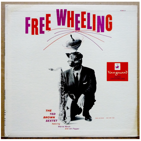"The Ted Brown Sextet with Art Pepper & Warne Marsh ""Free Wheeling"" LP - Vanguard Records, US (1956)."
