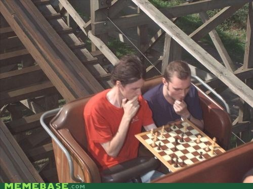 Checkmate, Thrill Seekerhttp://advice-animal.tumblr.com