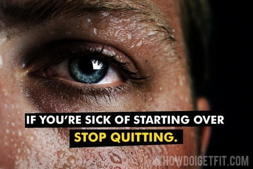 gettingahealthybody:  Stop giving up so easily.