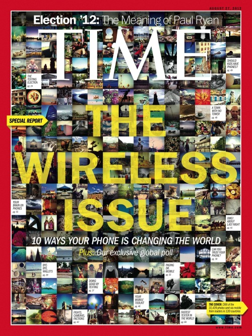 "The latest issue of TIME, ""The Wireless Issue: 10 Ways Your Phone Is Changing The World,"" will hit newsstands Friday. In this issue, TIME investigates how mobile phones are changing essentially every aspect of our lives. In July, our editors did a call-out for Instagram photos from around the world — today, 288 of those photos from over 30,000 submissions grace the cover of TIME."