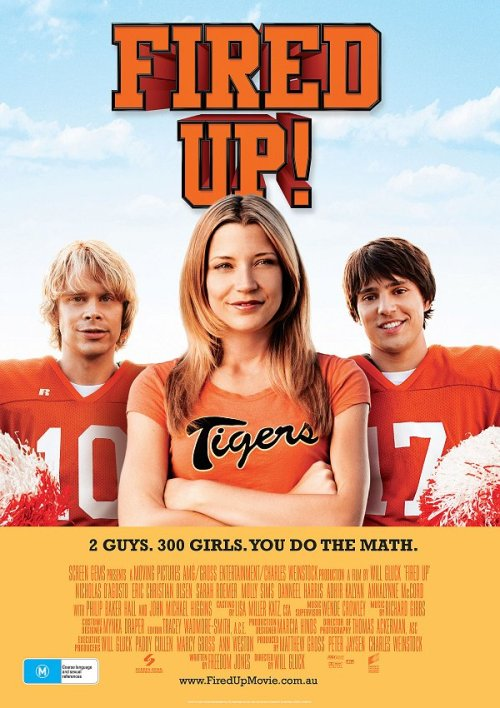 Fired Up! (2009)  Two guys, Nick and Shawn decide a two week stint at a Cheerleaders' Camp is the perfect opportunity to score tons of meaningless romantic liaisons with lonely girls in tight-tops and short-short skirts. But their lusty plan to caress as many pom-poms as possible goes awry when one of the dudes fall in love.  Cast: Nicholas D'Agosto, Eric Christian Olsen Follow this blog for the neverending list of all the teen movies ever made!